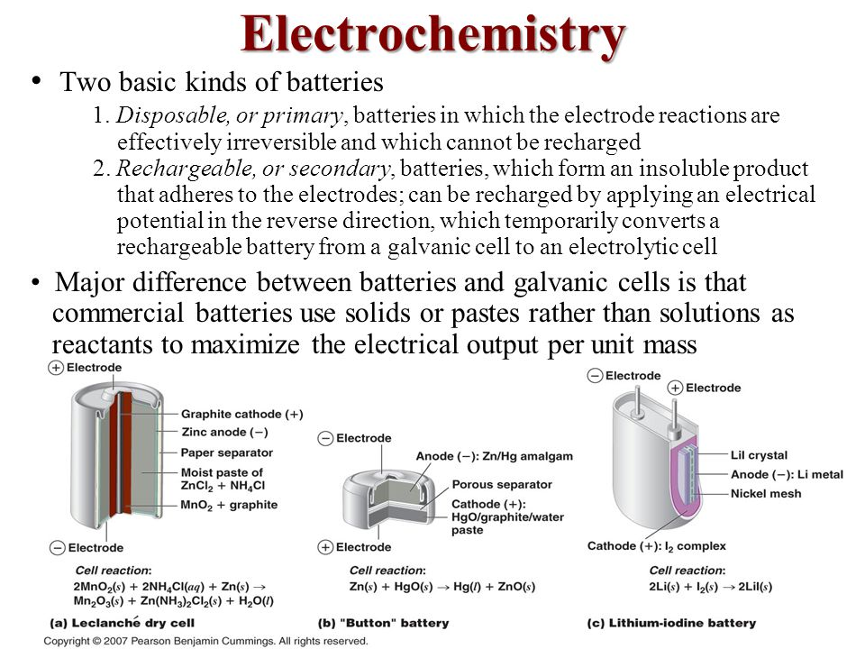 Electrochemistry • Two basic kinds of batteries