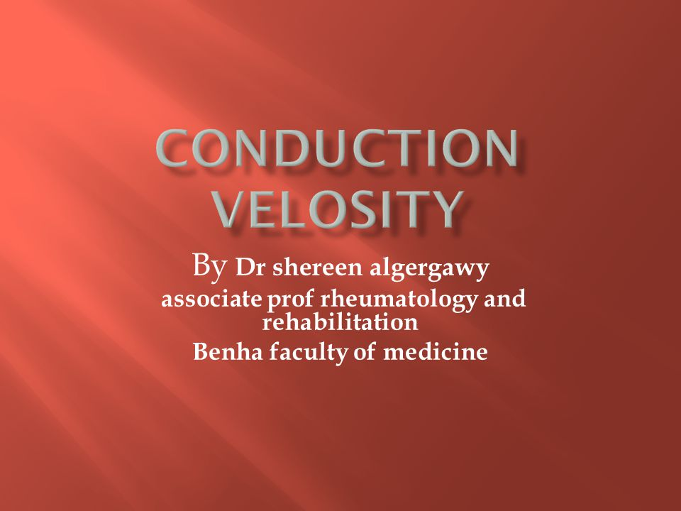 Conduction velosity By Dr shereen algergawy