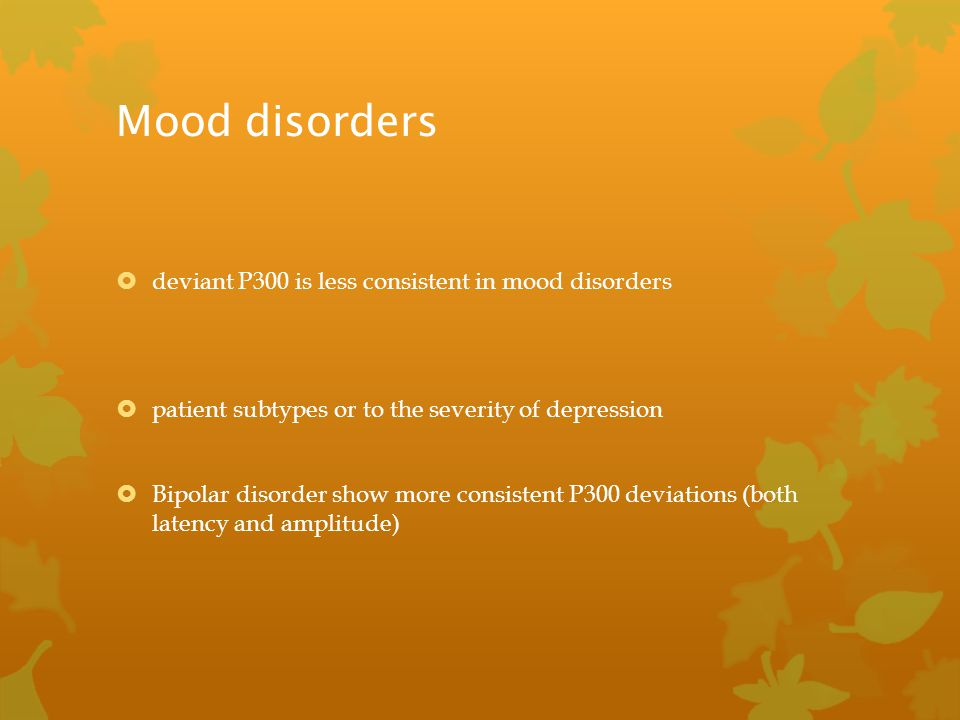Mood disorders deviant P300 is less consistent in mood disorders