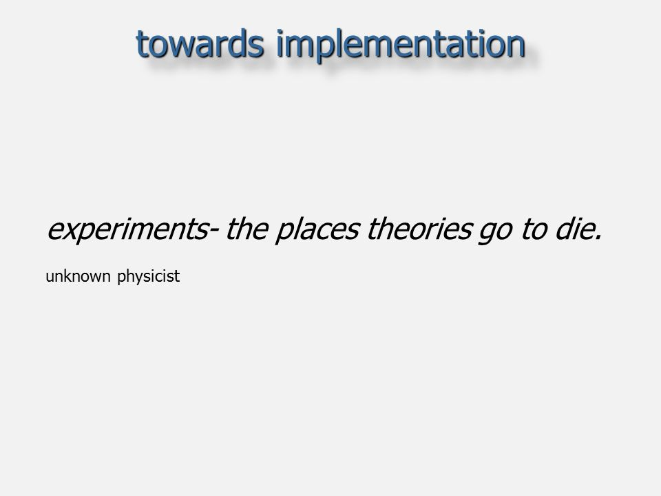 towards implementation