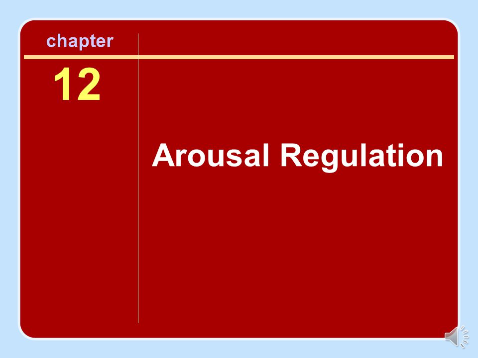 chapter 12 Arousal Regulation