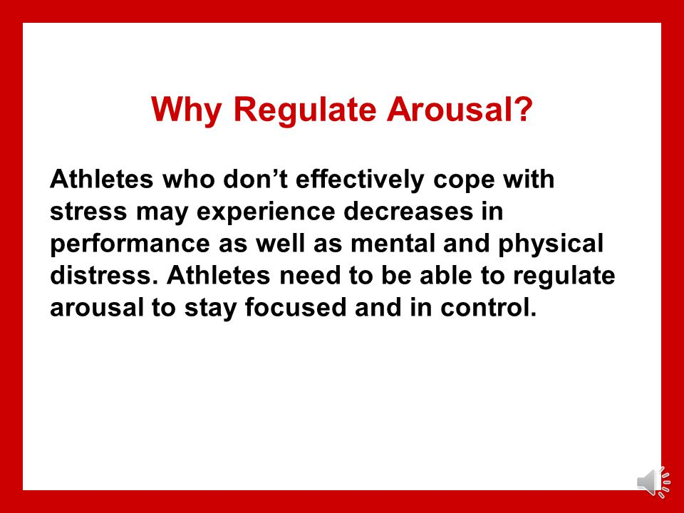 Why Regulate Arousal
