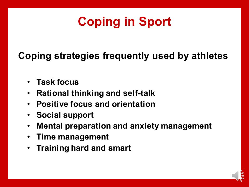 Coping in Sport Coping strategies frequently used by athletes