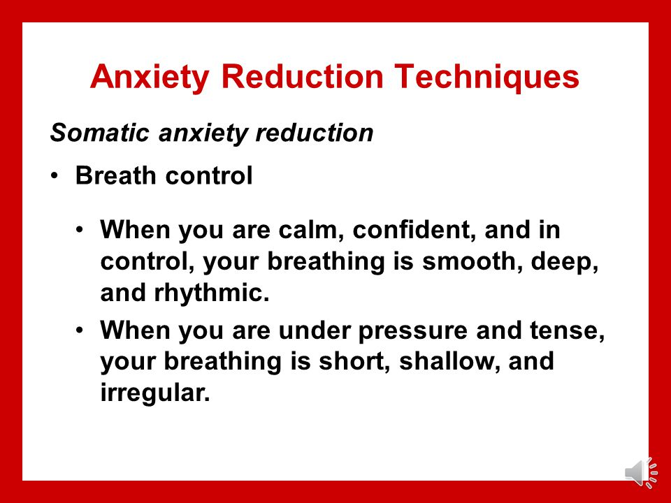 Anxiety Reduction Techniques