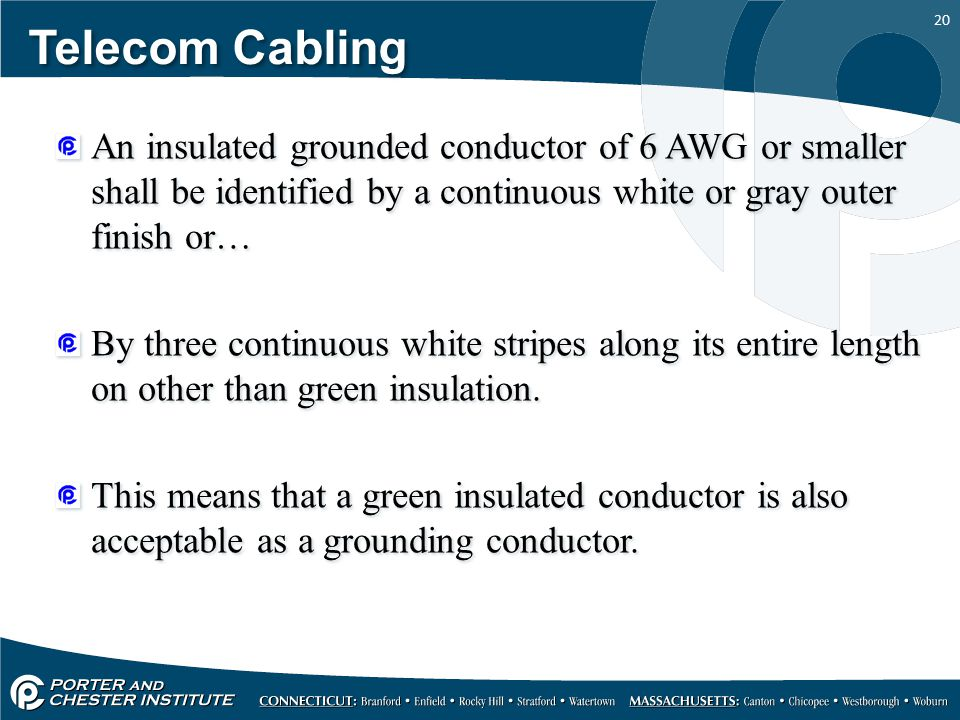 Telecom Cabling An insulated grounded conductor of 6 AWG or smaller shall be identified by a continuous white or gray outer finish or…
