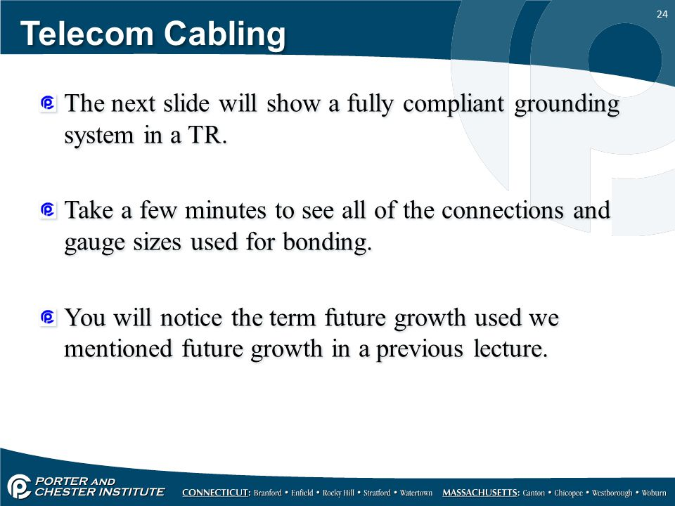 Telecom Cabling The next slide will show a fully compliant grounding system in a TR.