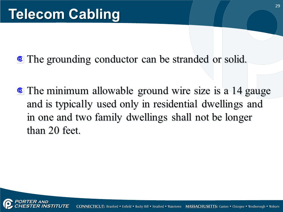 Telecom Cabling The grounding conductor can be stranded or solid.