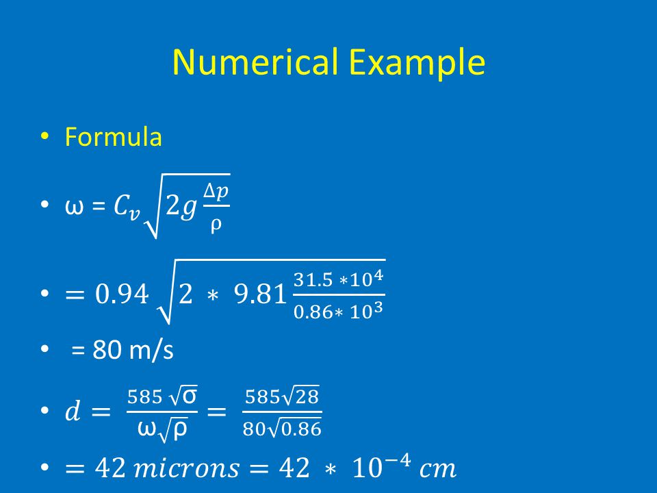 Numerical Example Formula ω = 𝐶 𝑣 2𝑔 ∆𝑝 ρ