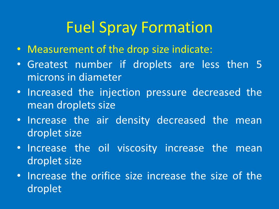 Fuel Spray Formation Measurement of the drop size indicate: