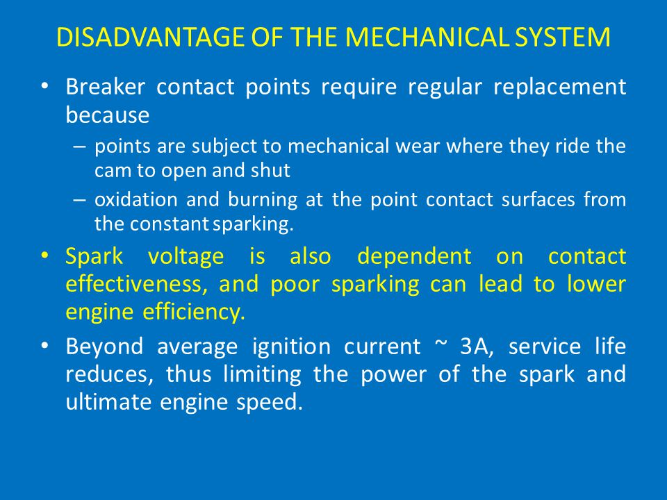 DISADVANTAGE OF THE MECHANICAL SYSTEM