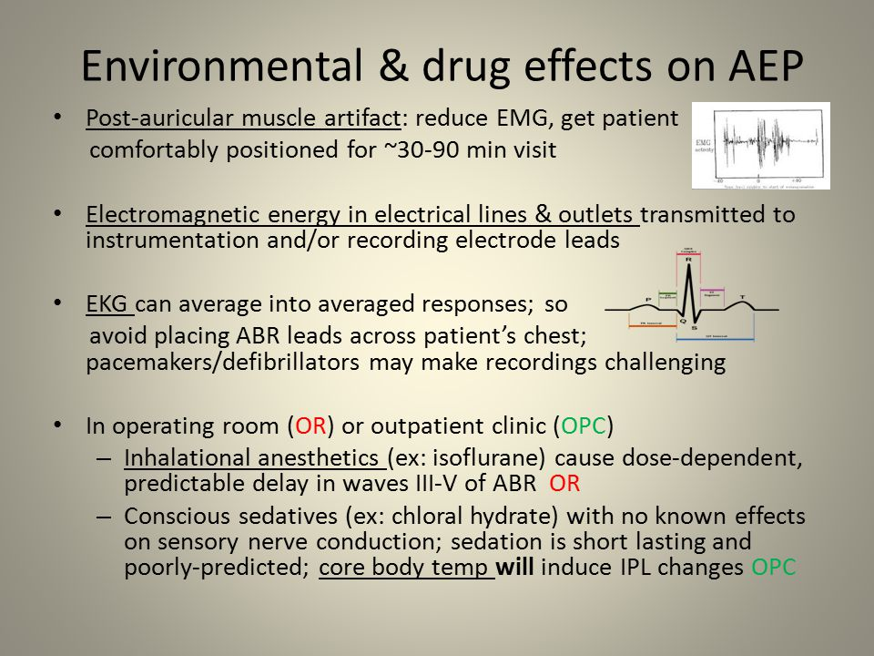 Environmental & drug effects on AEP