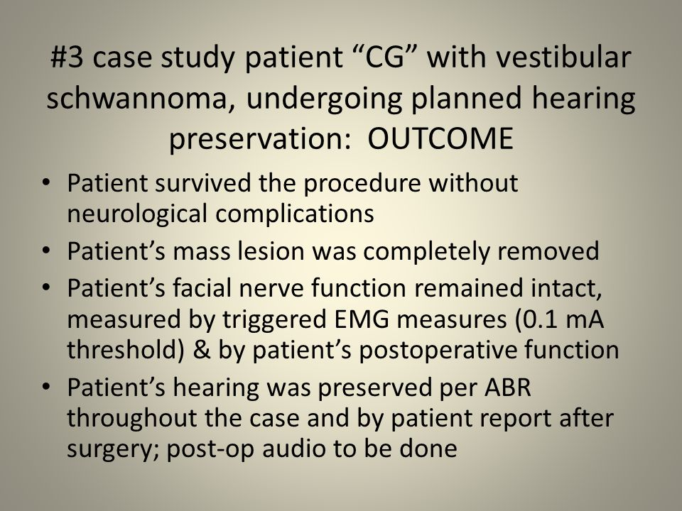 #3 case study patient CG with vestibular schwannoma, undergoing planned hearing preservation: OUTCOME