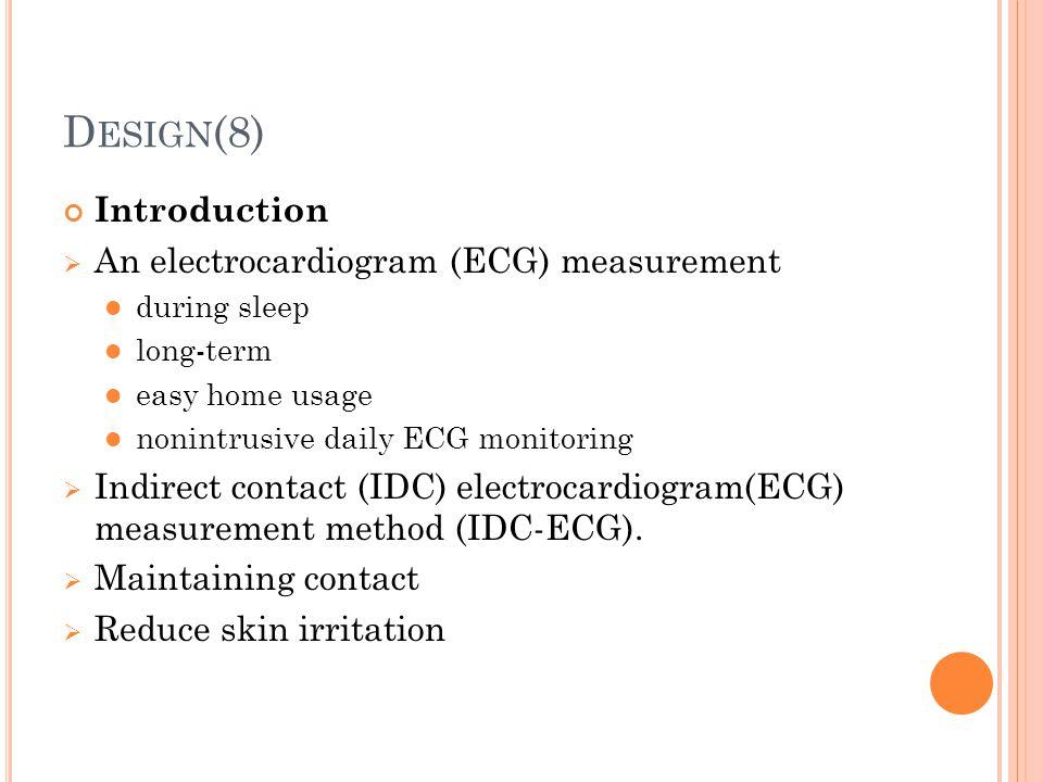 Design(8) Introduction An electrocardiogram (ECG) measurement