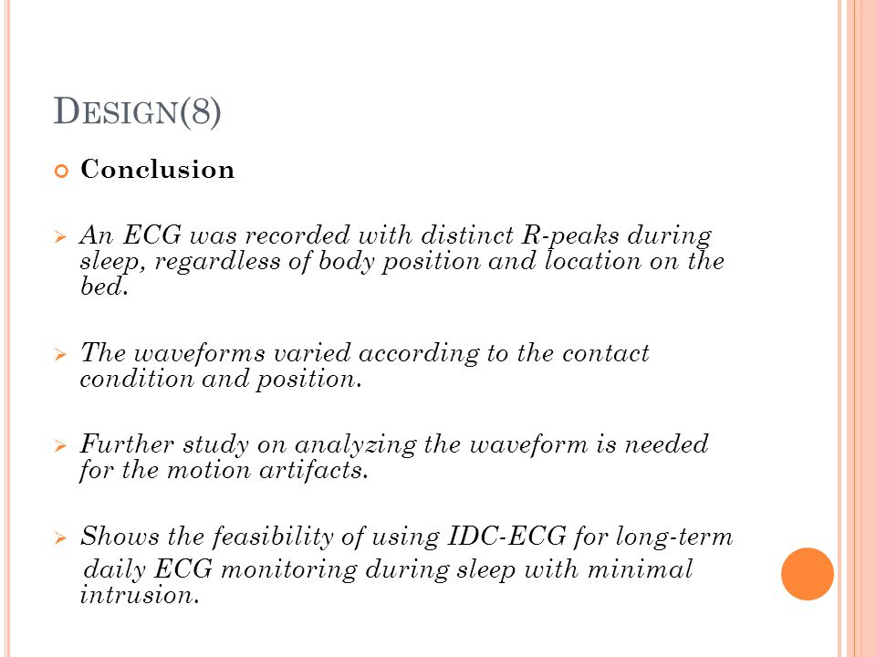 Design(8) Conclusion. An ECG was recorded with distinct R-peaks during sleep, regardless of body position and location on the bed.