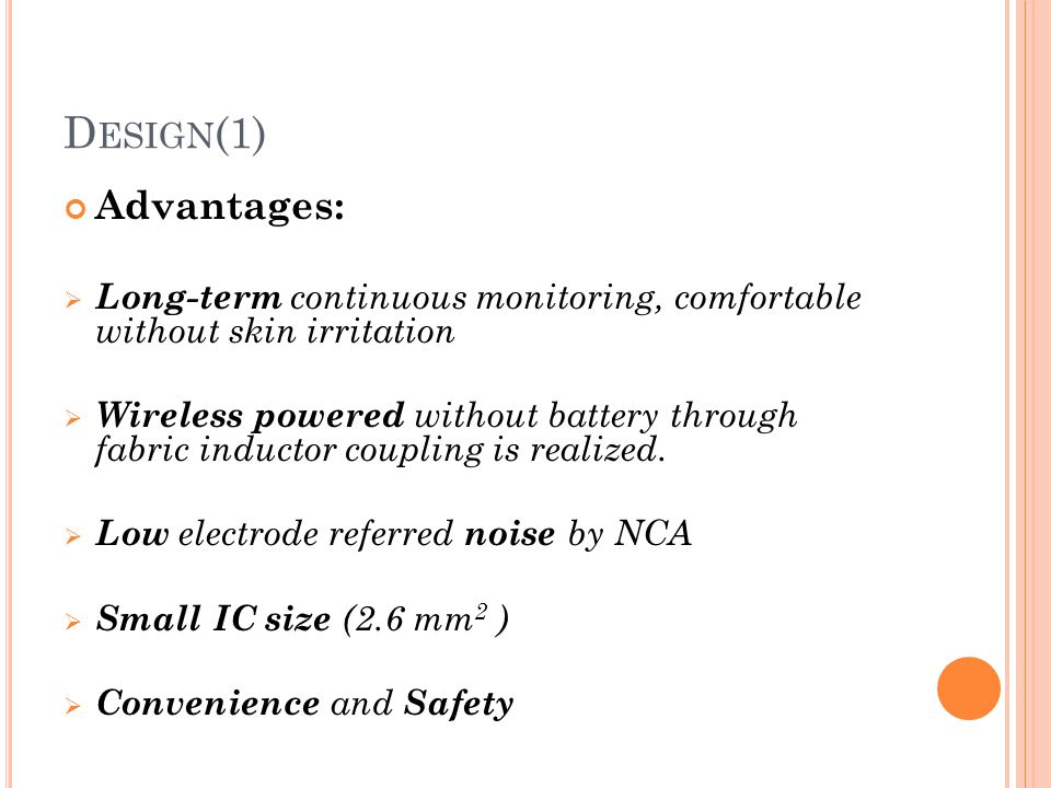 Design(1) Advantages: Long-term continuous monitoring, comfortable without skin irritation.