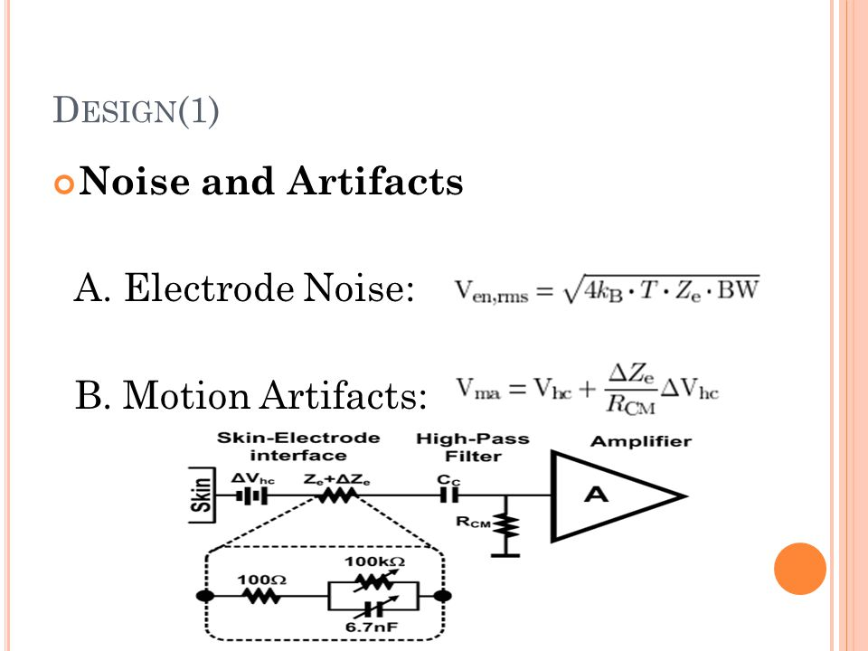 Design(1) Noise and Artifacts A. Electrode Noise: B. Motion Artifacts: