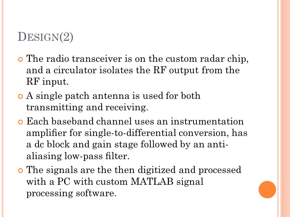 Design(2) The radio transceiver is on the custom radar chip, and a circulator isolates the RF output from the RF input.