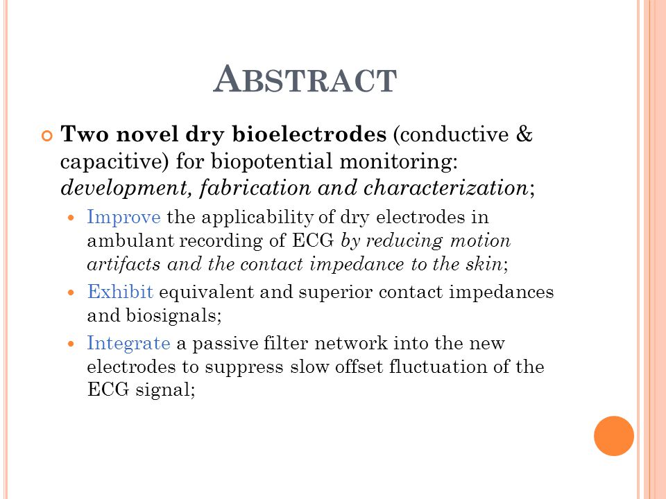 Abstract Two novel dry bioelectrodes (conductive & capacitive) for biopotential monitoring: development, fabrication and characterization;