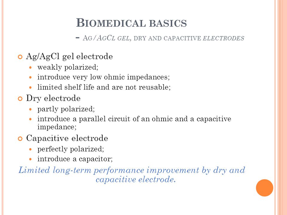 Biomedical basics - Ag/AgCl gel, dry and capacitive electrodes
