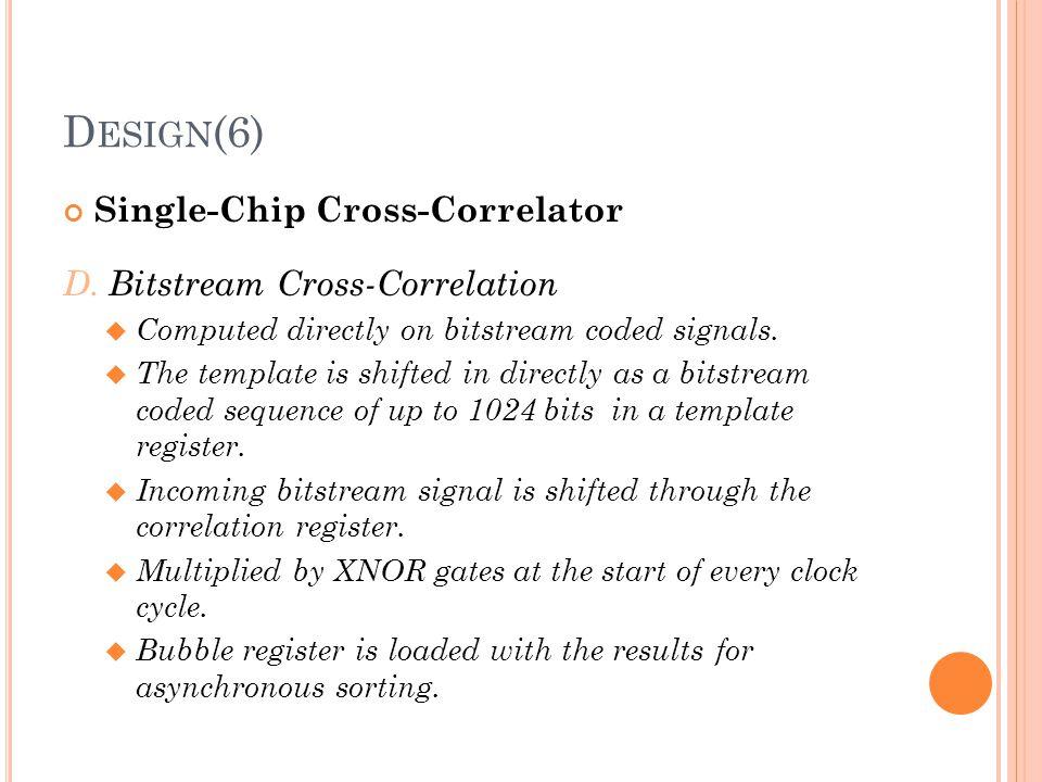 Design(6) Single-Chip Cross-Correlator D. Bitstream Cross-Correlation