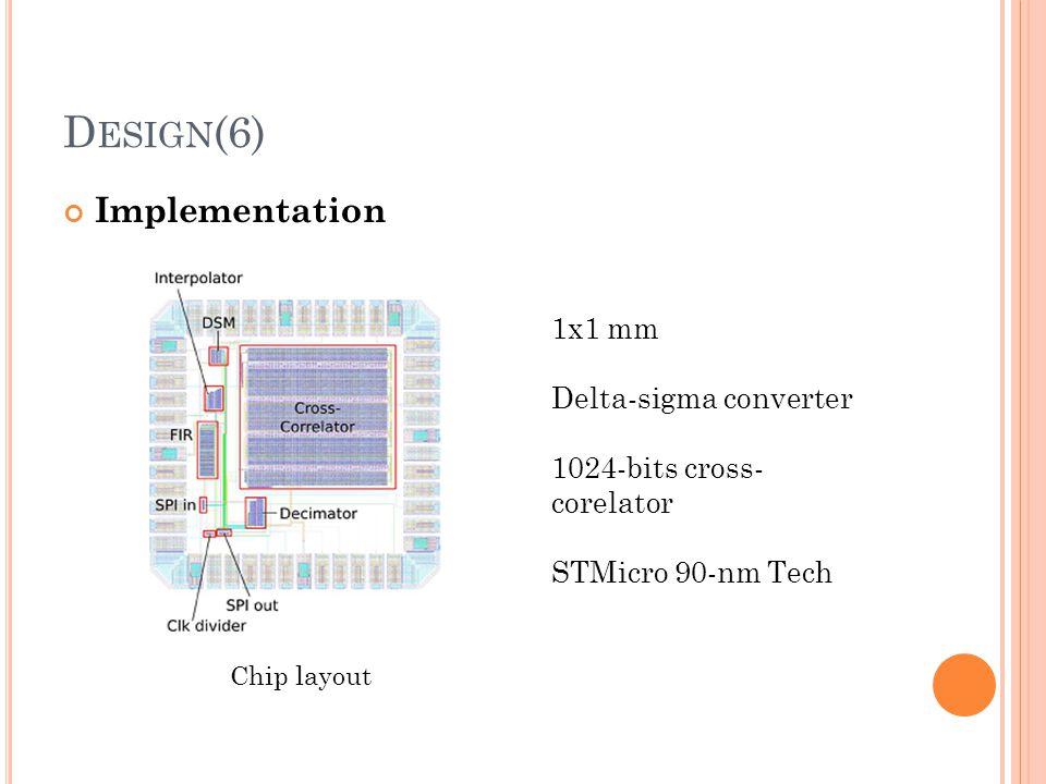 Design(6) Implementation 1x1 mm Delta-sigma converter