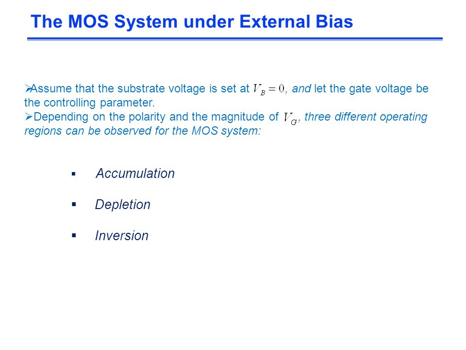 The MOS System under External Bias