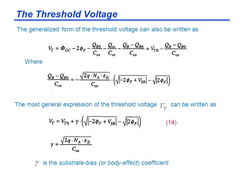 The Threshold Voltage The generalized form of the threshold voltage can also be written as. Where.