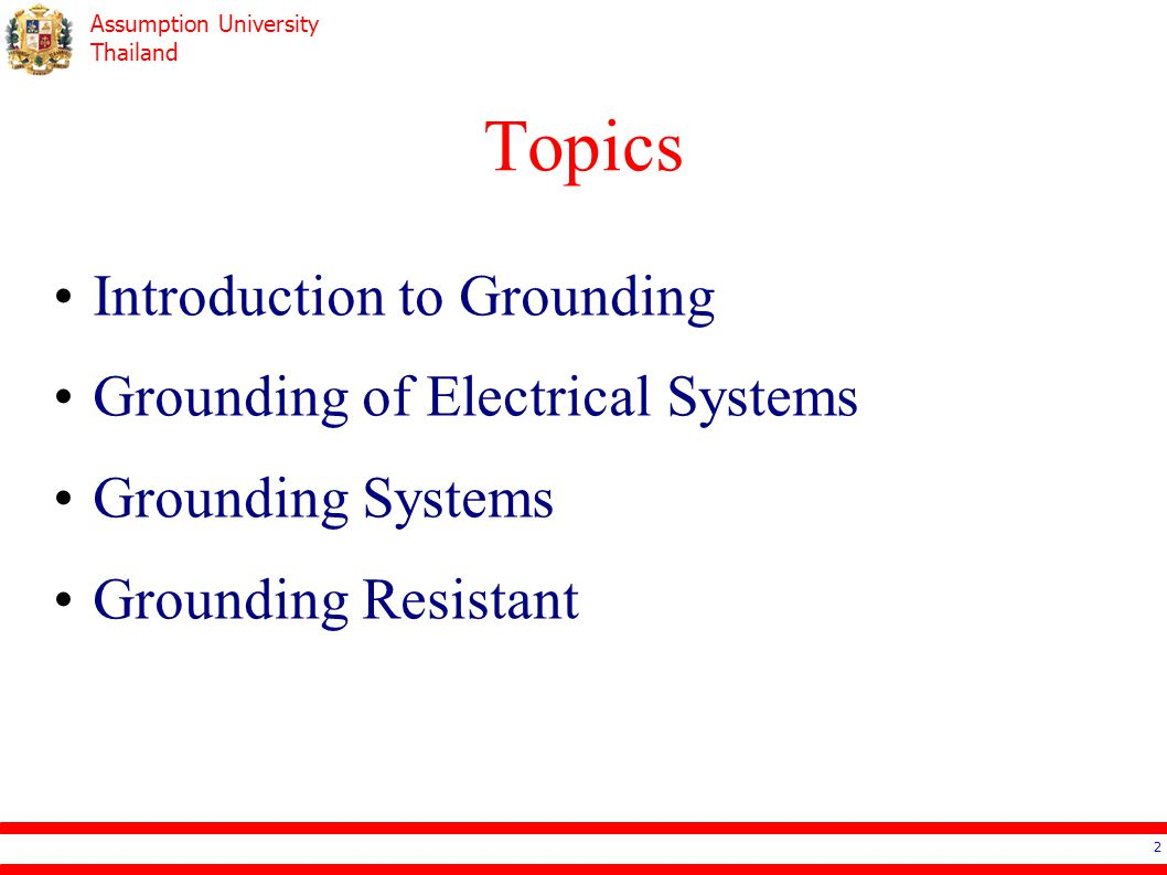 Topics Introduction to Grounding Grounding of Electrical Systems