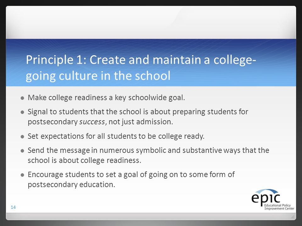Principle 1: Create and maintain a college-going culture in the school