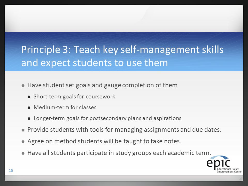 Principle 3: Teach key self-management skills and expect students to use them