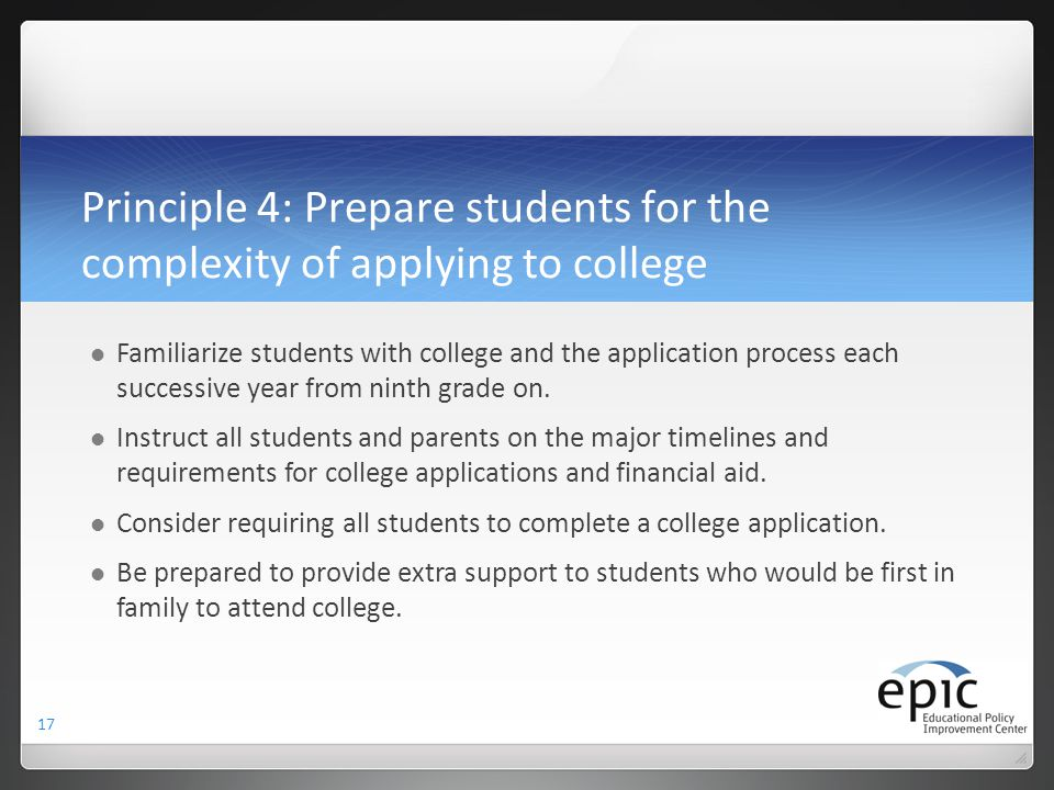 Principle 4: Prepare students for the complexity of applying to college