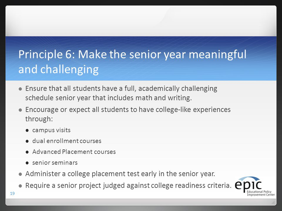 Principle 6: Make the senior year meaningful and challenging