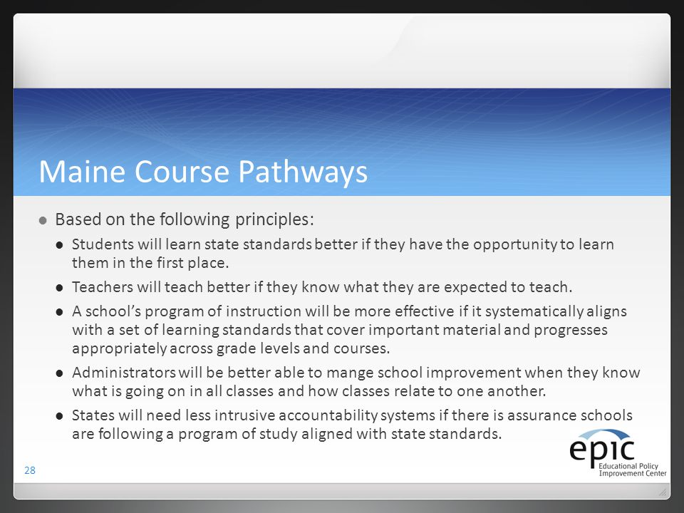 Maine Course Pathways Based on the following principles: