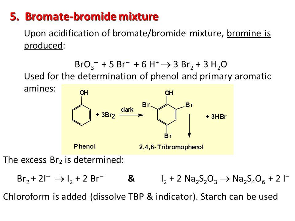 5. Bromate-bromide mixture