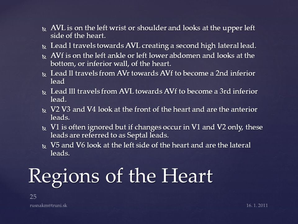 AVL is on the left wrist or shoulder and looks at the upper left side of the heart.