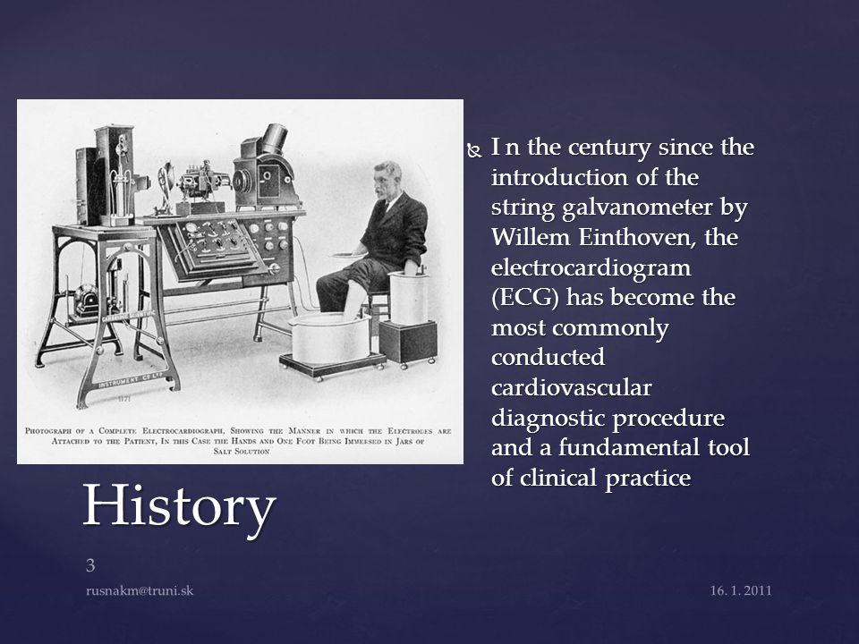 I n the century since the introduction of the string galvanometer by Willem Einthoven, the electrocardiogram (ECG) has become the most commonly conducted cardiovascular diagnostic procedure and a fundamental tool of clinical practice