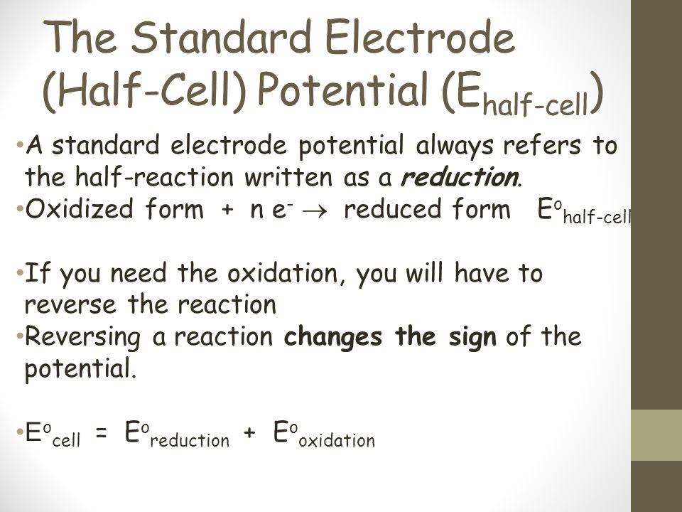 The Standard Electrode (Half-Cell) Potential (Ehalf-cell)