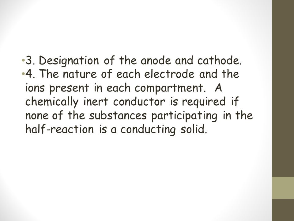 3. Designation of the anode and cathode.