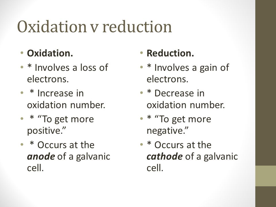 Oxidation v reduction Oxidation. * Involves a loss of electrons.