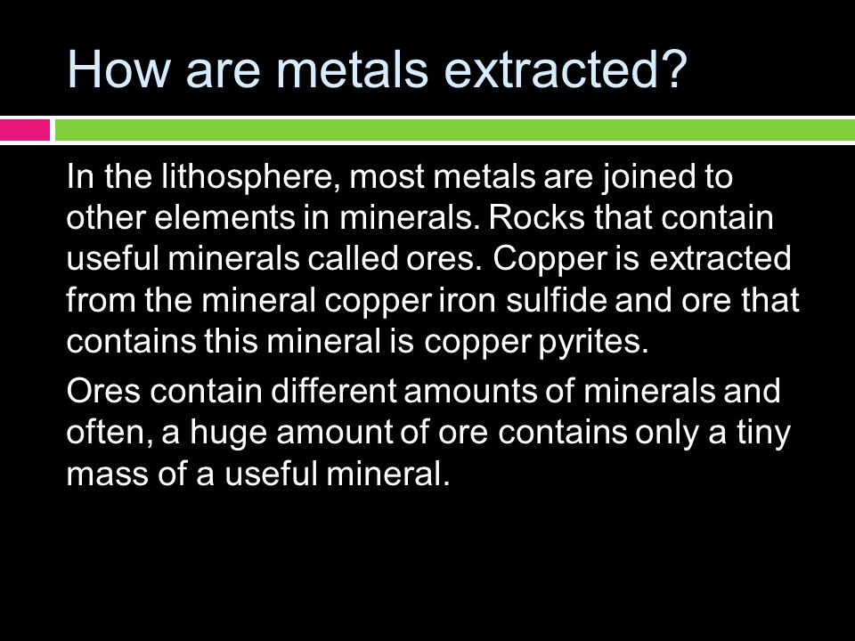 How are metals extracted