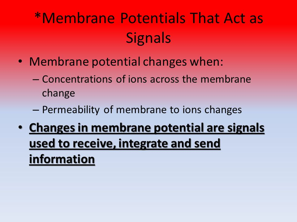 *Membrane Potentials That Act as Signals