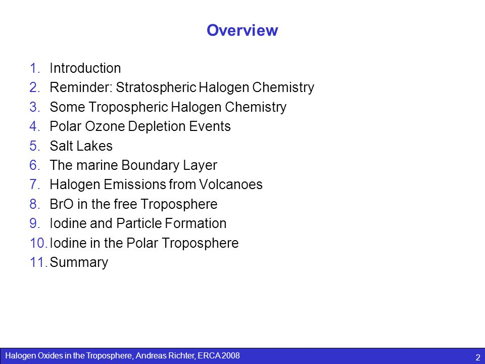 Overview Introduction Reminder: Stratospheric Halogen Chemistry