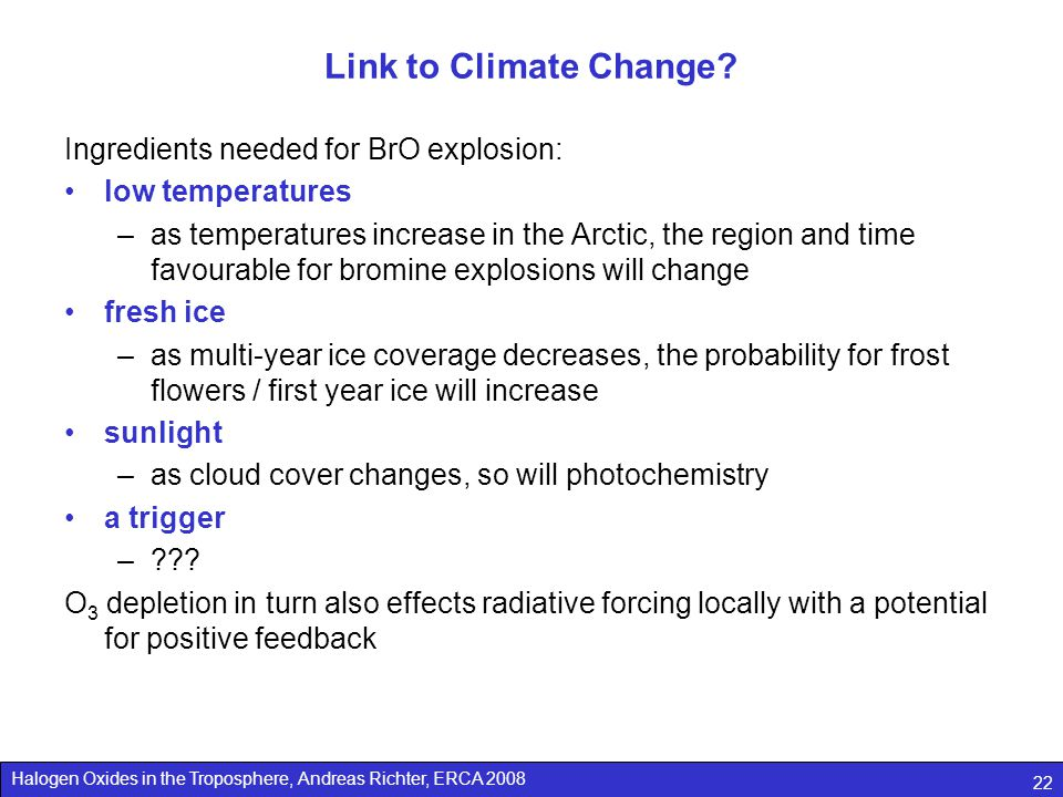 Link to Climate Change Ingredients needed for BrO explosion:
