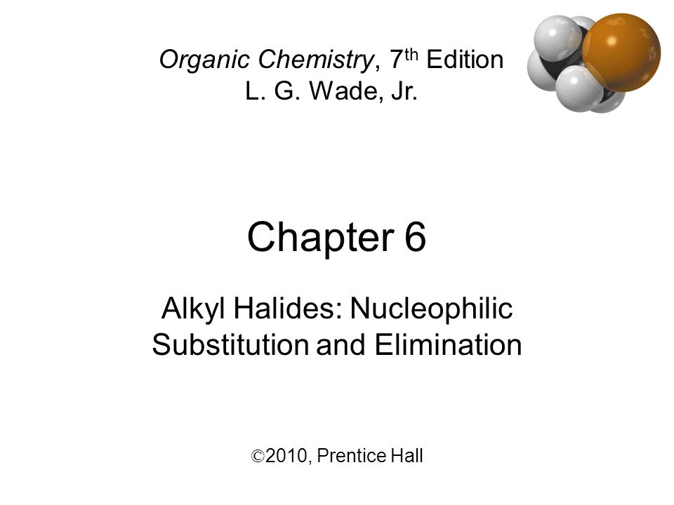 Alkyl Halides: Nucleophilic Substitution and Elimination