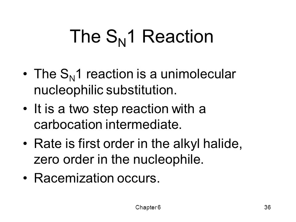 The SN1 Reaction The SN1 reaction is a unimolecular nucleophilic substitution. It is a two step reaction with a carbocation intermediate.