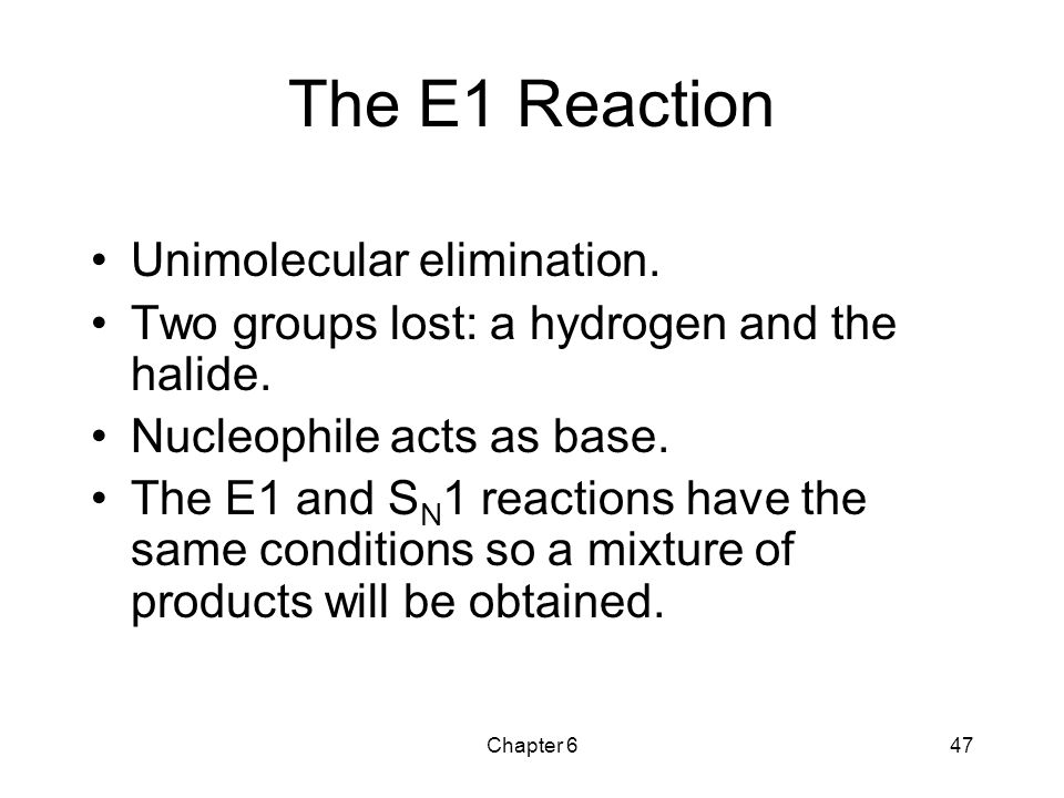 The E1 Reaction Unimolecular elimination.