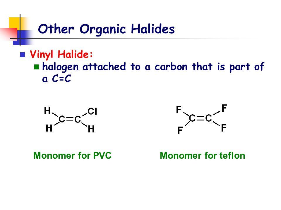 Other Organic Halides Vinyl Halide: