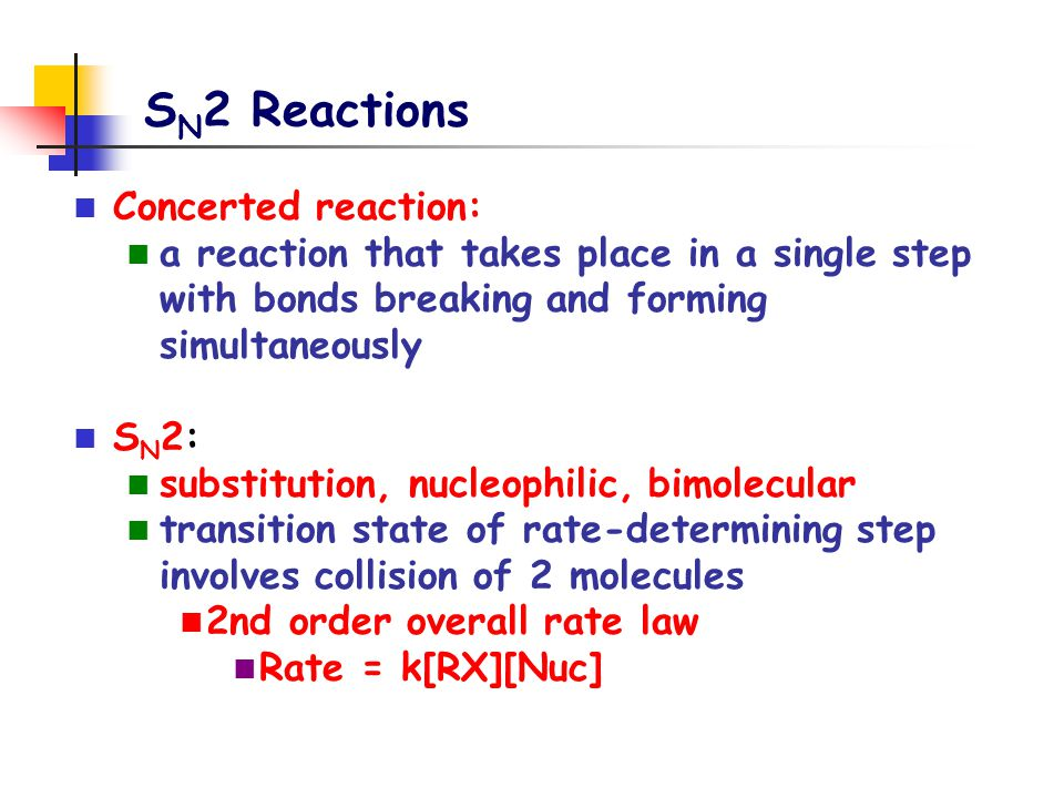 SN2 Reactions Concerted reaction: