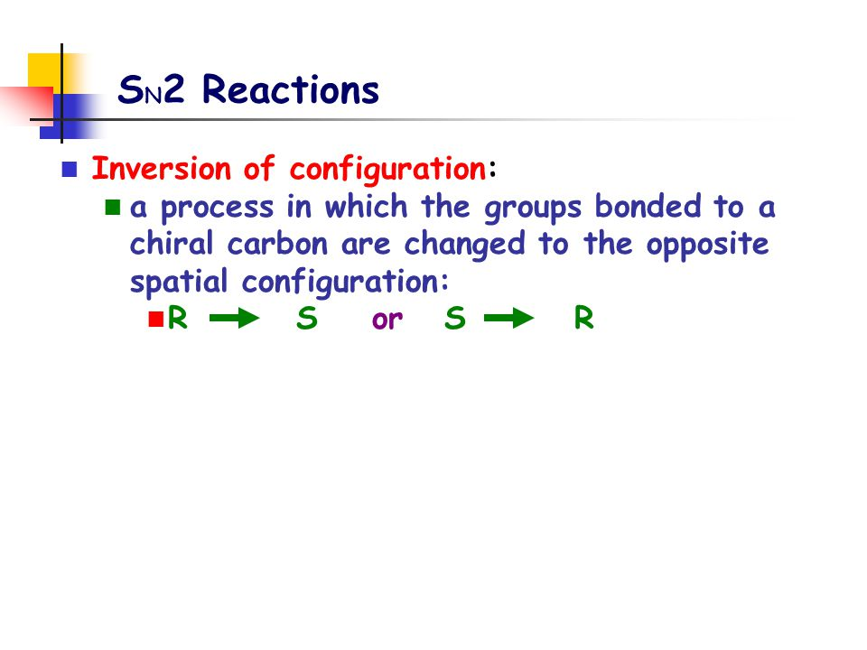 SN2 Reactions Inversion of configuration: