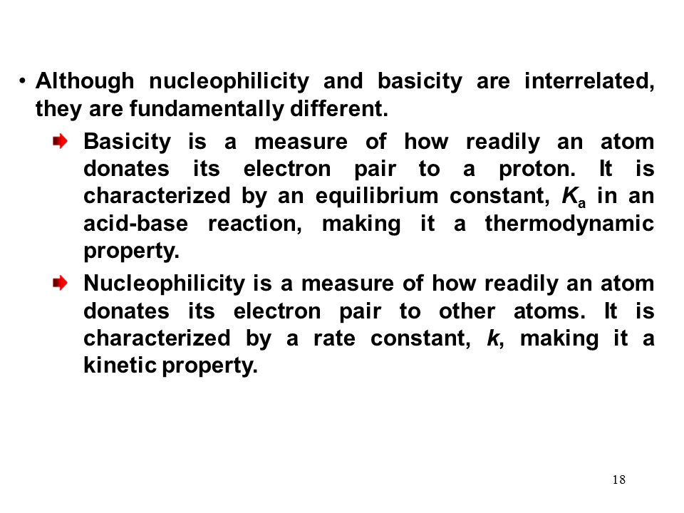 Although nucleophilicity and basicity are interrelated, they are fundamentally different.